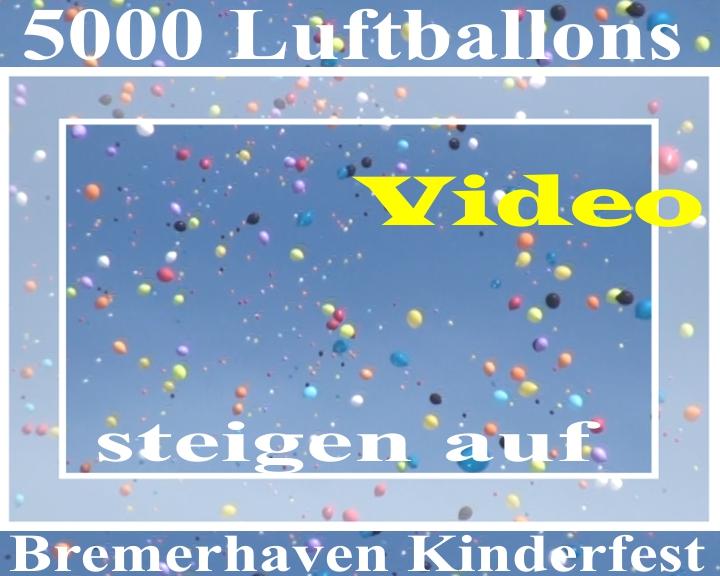 Video: 5000 Luftballons steigen in Bremerhaven zum Kinderfest auf. Eine Aktion vom Ballonsupermarkt.